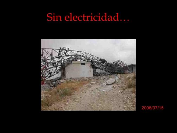 Sin electricidad… 2006/07/15