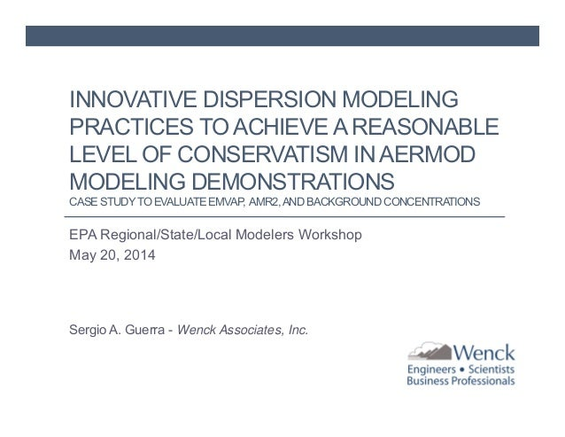 INNOVATIVE DISPERSION MODELING PRACTICES TO ACHIEVE A REASONABLE LEVEL OF CONSERVATISM IN AERMOD MODELING DEMONSTRATIONS C...