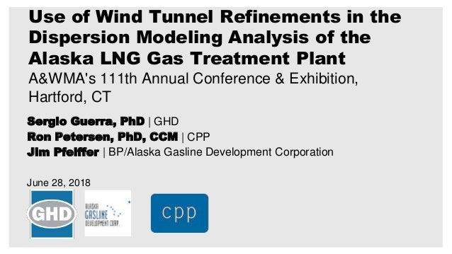 Sergio Guerra, PhD | GHD Ron Petersen, PhD, CCM | CPP Jim Pfeiffer | BP/Alaska Gasline Development Corporation June 28, 20...