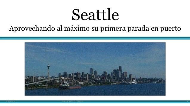Seattle Aprovechando al máximo su primera parada en puerto 05/08/2015 Guerra_Ana_1B_Seattle 1