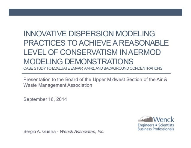 INNOVATIVE DISPERSION MODELING  PRACTICES TO ACHIEVE A REASONABLE  LEVEL OF CONSERVATISM IN AERMOD  MODELING DEMONSTRATION...