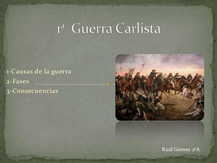 1-Causas de la guerra2-Fases3-Consecuencias                        Raúl Gómez 2ºA