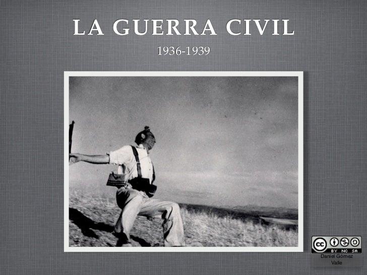 LA GUERRA CIVIL      1936-1939                       Daniel Gómez                       Valle