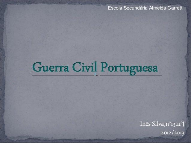 Escola Secundária Almeida Garrett              Inês Silva,n°13,11°J                       2012/2013