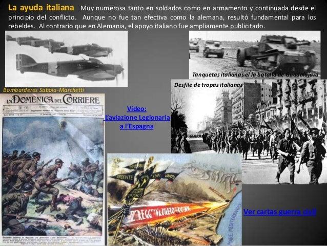 La ayuda italiana        Muy numerosa tanto en soldados como en armamento y continuada desde el principio del conflicto. A...