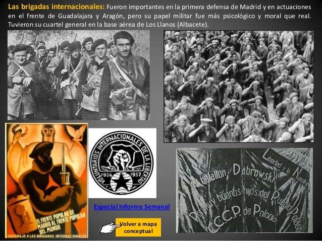 Las brigadas internacionales: Fueron importantes en la primera defensa de Madrid y en actuacionesen el frente de Guadalaja...