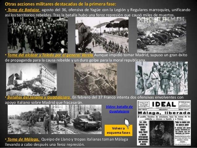 Otras acciones militares destacadas de la primera fase:• Toma de Badajoz agosto del 36, ofensiva de Yagüe con la Legión y ...