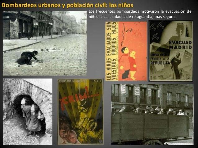Bombardeos urbanos y población civil: los niños                               Los frecuentes bombardeos motivaron la evacu...