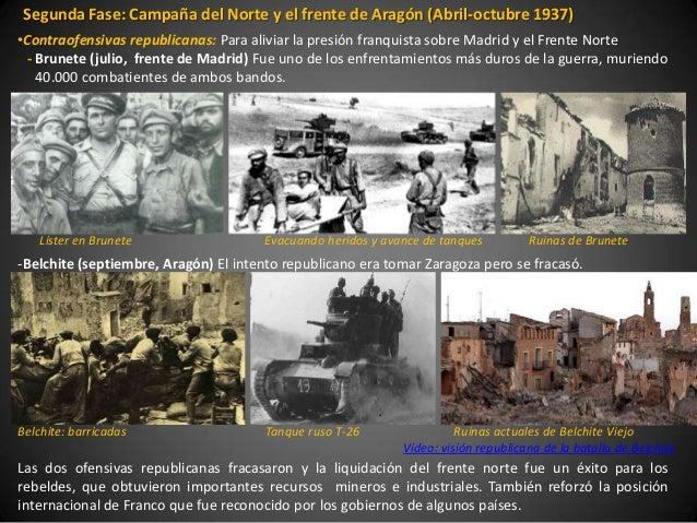 Segunda Fase: Campaña del Norte y el frente de Aragón (Abril-octubre 1937)•Contraofensivas republicanas: Para aliviar la p...