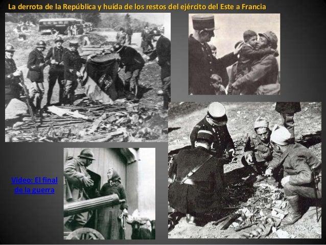 La derrota de la República y huída de los restos del ejército del Este a FranciaVídeo: El final de la guerra