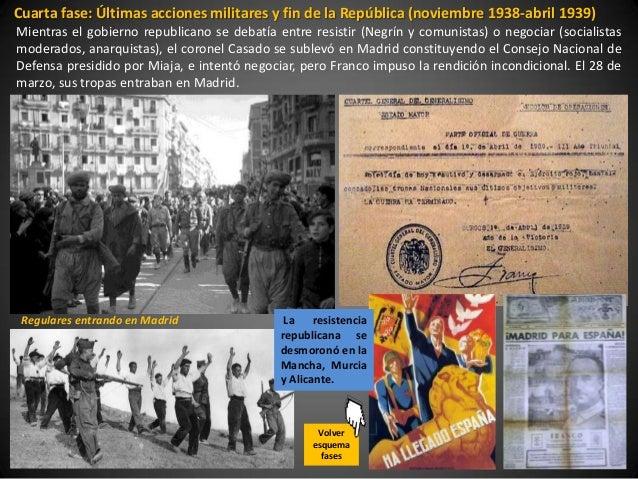 Cuarta fase: Últimas acciones militares y fin de la República (noviembre 1938-abril 1939)Mientras el gobierno republicano ...