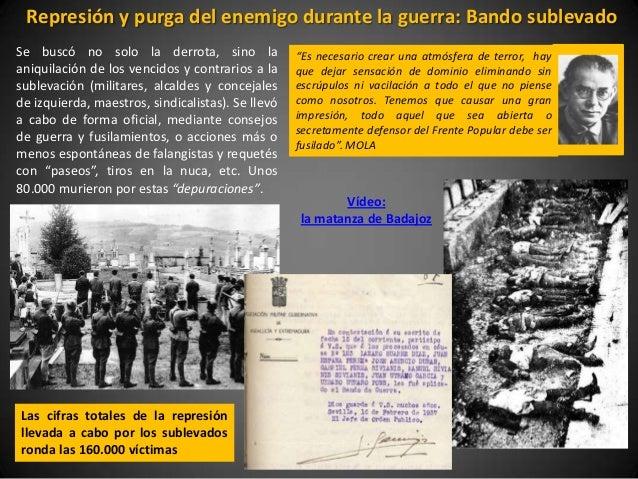 """Represión y purga del enemigo durante la guerra: Bando sublevadoSe buscó no solo la derrota, sino la               """"Es nec..."""