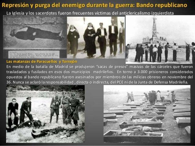 Represión y purga del enemigo durante la guerra: Bando republicano La Iglesia y los sacerdotes fueron frecuentes víctimas ...