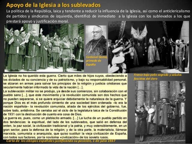 Apoyo de la Iglesia a los sublevadosLa política de la República, laica y tendente a reducir la influencia de la Iglesia, a...