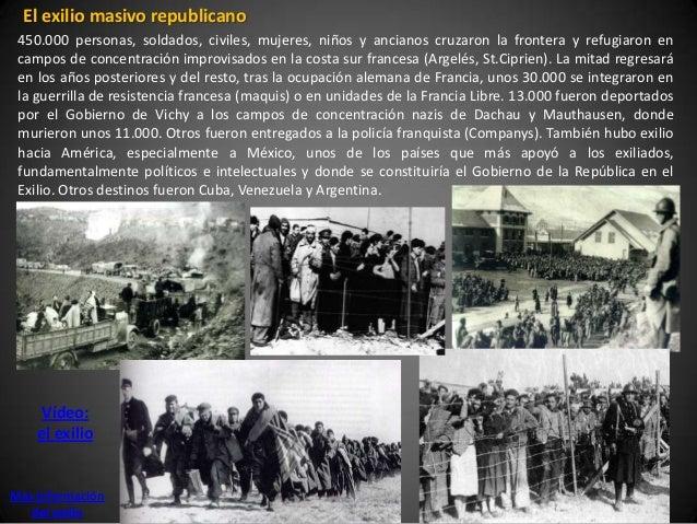 El exilio masivo republicano 450.000 personas, soldados, civiles, mujeres, niños y ancianos cruzaron la frontera y refugia...