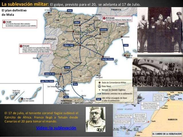 La sublevación militar: El golpe, previsto para el 20,   se adelanta al 17 de Julio.El plan definitivode Mola  El 17 de ju...