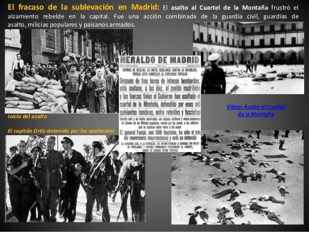 El fracaso de la sublevación en Madrid:         El asalto al Cuartel de la Montaña frustró elalzamiento rebelde en la capi...