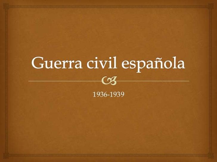 Guerra civil española<br />1936-1939<br />