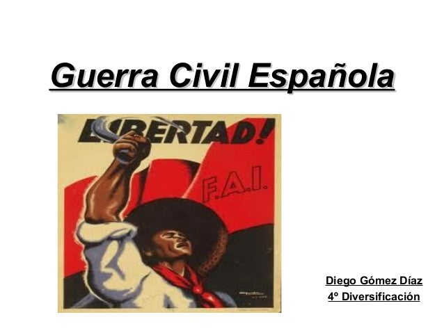 Guerra Civil EspañolaGuerra Civil EspañolaDiego Gómez Díaz4º Diversificación