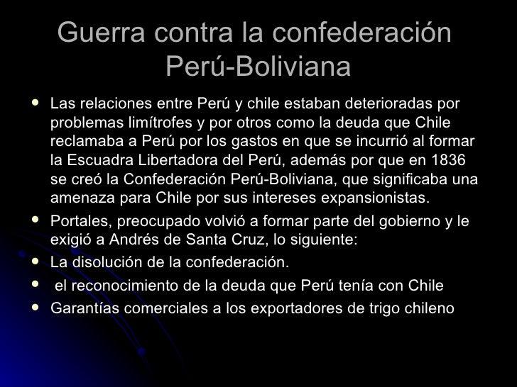 Guerra contra la confederación  Perú-Boliviana <ul><li>Las relaciones entre Perú y chile estaban deterioradas por problema...