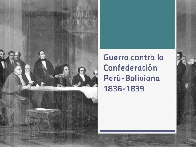Guerra contra la Confederación Perú-Boliviana 1836-1839