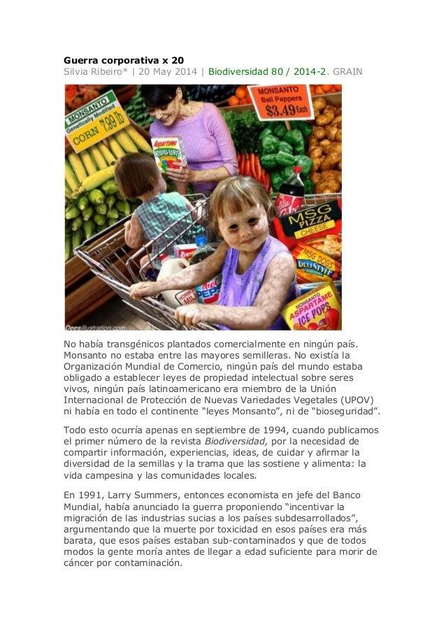 Guerra corporativa x 20 Silvia Ribeiro* | 20 May 2014 | Biodiversidad 80 / 2014-2. GRAIN No había transgénicos plantados c...