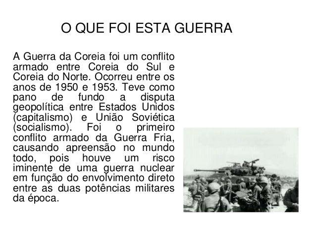 CAUSAS DA GUERRA • - Divisão ocorrida na Coreia, após o fim da Segunda Guerra Mundial. Após a rendição e retirada das trop...
