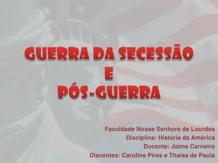 Faculdade Nossa Senhora de Lourdes            Disciplina: História da América                  Docente: Jaime CarneiroDisc...