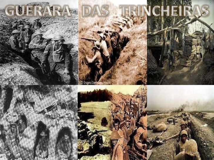TRINCHEIRAS• Introdução• As trincheiras eram, por vezes descontínuas, mais ou menos  profundas, mais ou menos desfeitas pe...