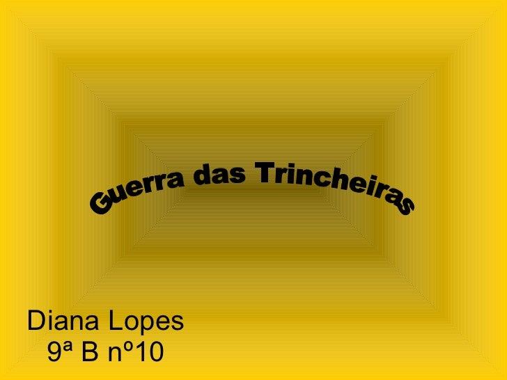 Diana Lopes 9ª B nº10 Guerra das Trincheiras
