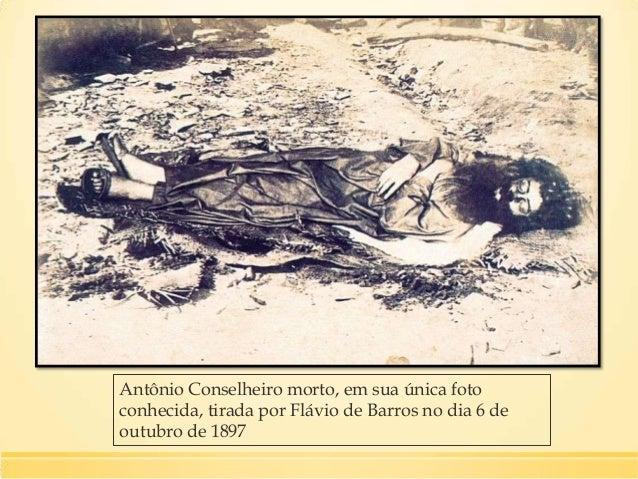 Resultado O conflito de Canudos mobilizou aproximadamente doze mil soldados oriundos de dezessete estados brasileiros, dis...