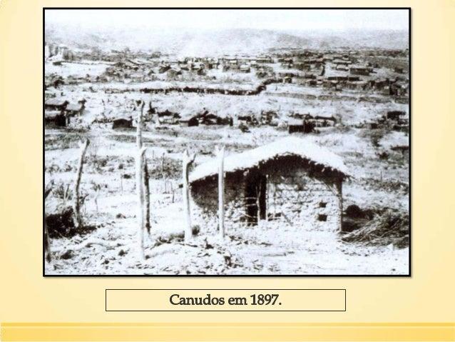 Guerra de Canudos ▪ Guerra de Canudos ou Campanha de Canudos foi o confronto entre o Exército Brasileiro e os integrantes ...