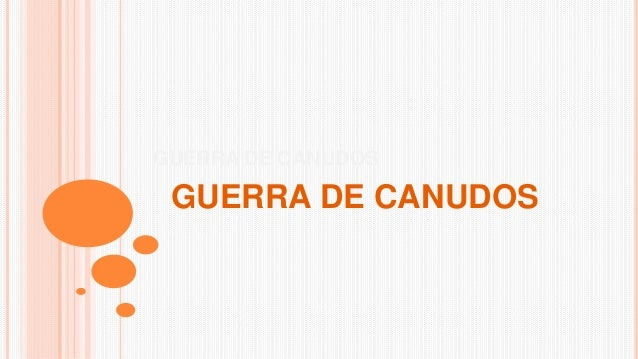 GUERRA DE CANUDOS GUERRA DE CANUDOS