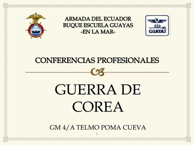 1 GUERRA DE COREA GM 4/A TELMO POMA CUEVA