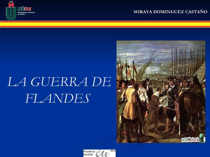 LA GUERRA DE FLANDES  SORAYA DOMINGUEZ CASTAÑO