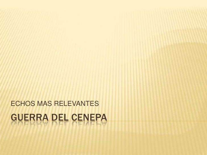 GUERRA DEL CENEPA<br />ECHOS MAS RELEVANTES<br />