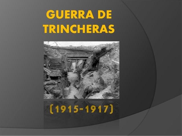 GUERRA DE  TRINCHERAS  (1915-1917)