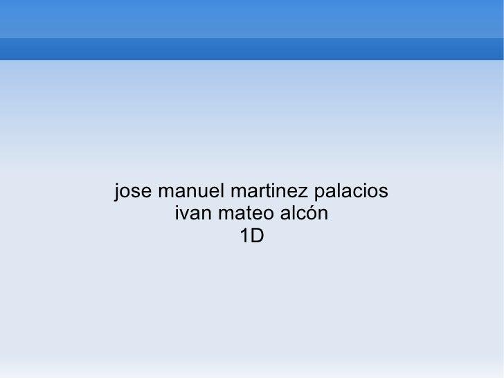 jose manuel martinez palacios ivan mateo alcón 1D