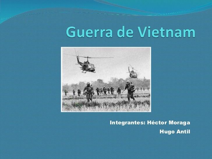 Integrantes: Héctor Moraga Hugo Antil