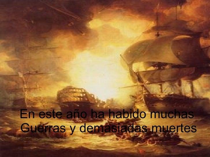 En este año ha habido muchas  Guerras y demasiadas muertes