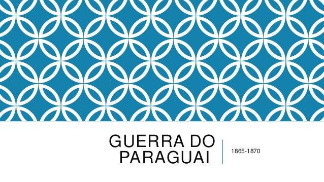 GUERRA DO PARAGUAI 1865-1870