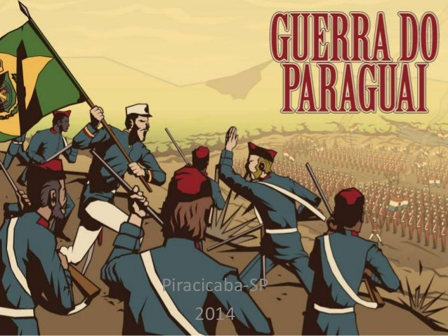 Guerra do Paraguai  Piracicaba-SP  2014