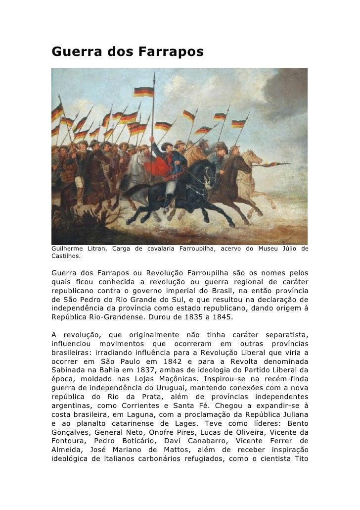 Guerra dos Farrapos     Guilherme Litran, Carga de cavalaria Farroupilha, acervo do Museu Júlio de Castilhos.  Guerra dos ...