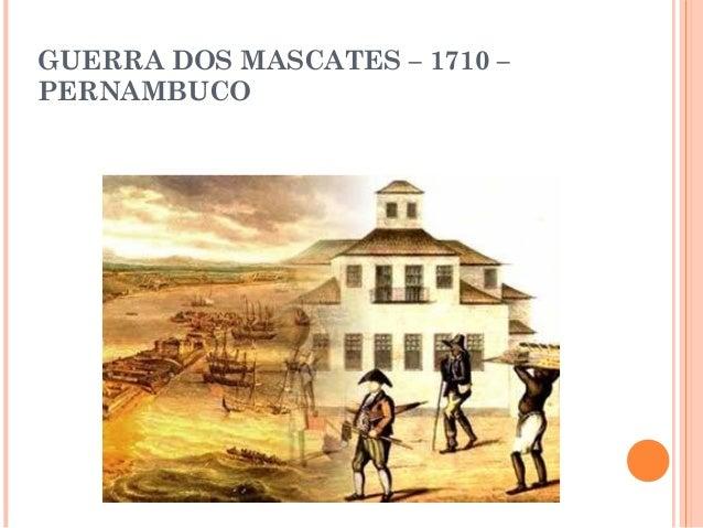 GUERRA DOS MASCATES – 1710 – PERNAMBUCO