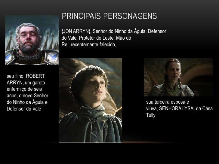 {JON ARRYN}, Senhor do Ninho da Águia, Defensor                      do Vale, Protetor do Leste, Mão do                   ...