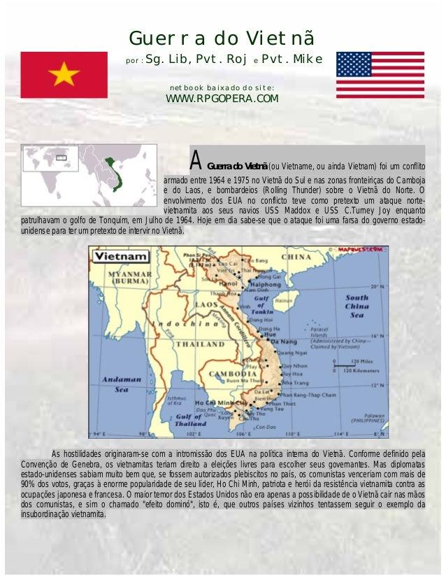 Guerra do Vietnã por: Sg. Lib, Pvt. Roj e Pvt. Mike netbook baixado do site: WWW.RPGOPERA.COM AGuerra do Vietnã (ou Vietna...