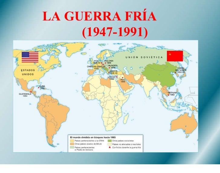 LA GUERRA FRÍA  (1947-1991)