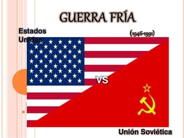 Estados  Unidos  (1946-1991)  Unión Soviética  VS