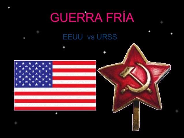 GUERRA FRÍA EEUU vs URSS