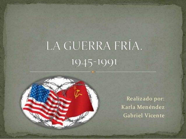 Realizado por: Karla Menéndez Gabriel Vicente